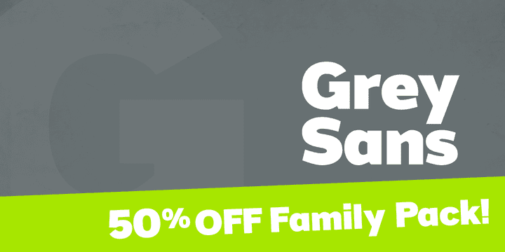 113866 - Grey Sans (50% discount, family $62.50)