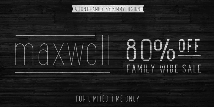 124086 - Maxwell Sans (80% discount, from $2.40, family $19.80)