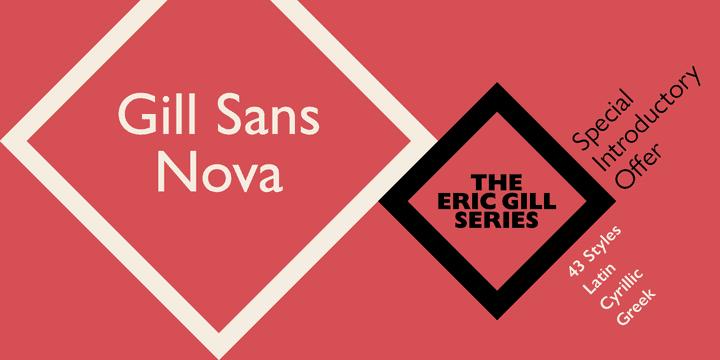 Gill Sans Nova (50% discount, family 199,50€)