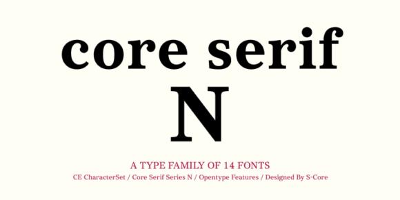 56b5c1e238aa1596f85749ef838575de - Core Serif N (HOT font)
