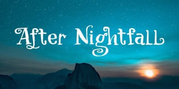 5e6a3781c3bb9c0f955da731867283ad 580x290 - After Nightfall (NEW font)